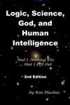 Logic, Science, God, and Human Knowledge
